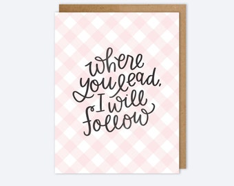 Gilmore Girls Card - Where You Lead, I Will Follow