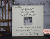 Picture Frame, You'll be, His First, New Baby, New Mom,  Baby Son, Baby boy, Baby Gift, Nursery Frame, Grandparents, Antique White