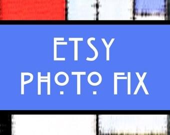 Etsy Photo Fix, Retouch Listing Photos, Fix Shop Photo, Resize Photos, Photo Touchup, Photo Edit