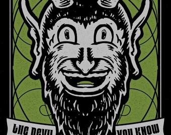 The Devil You know - Silkscreen Print Poster 8x10