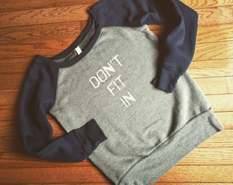 """Adult Indie Boho """"DONT FIT IN"""" Sweatshirt... Size Adult Small, Medium, Large"""