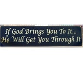 If God brings you to it... He will get you through it primitive sign
