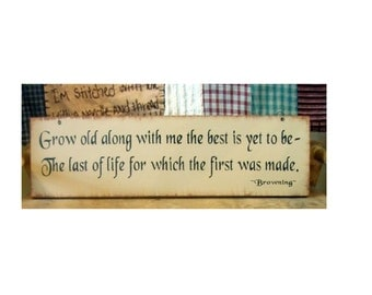 Grow old along with me the best is yet to be...Browning wood sign