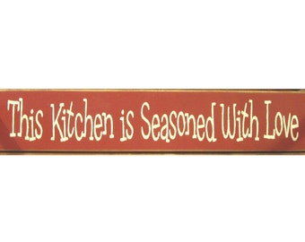 This Kitchen is Seasoned With Love primitive wood sign