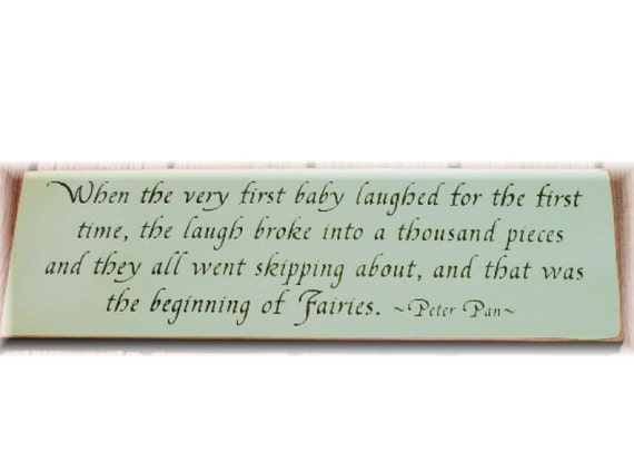 Beginning of Fairies ...Peter Pan Quote primitive wood sign