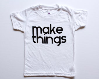 Make Things, unisex kids' clothing, boy or girl, toddler and  kids graphic tee,  boys tops, girls tops, kids black and white tshirt