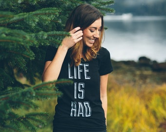 Life is Rad tshirt - slim fit ladies black tshirt | life is rad - typography inspired - gift for her - gift for women gift for girl