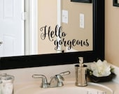 Hello Gorgeous Decal Bathroom Mirror Decoration Vinyl Lettering for Home Laptop Wall Mirror Fun Flirty Script Style Vinyl Lettering