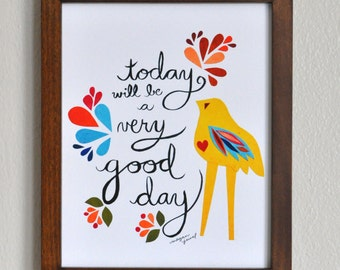 Very Good Day 8x10 Fine Art Print, Inspirational Quote, Hand-lettered Quote, Bird Art, Folk Art, Daily Mantra, Colorful Print, Art for Kids