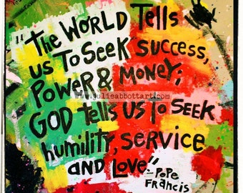 Pope Francis Art Print- Service, Humility and Love 11x14