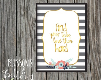 Find Your Tribe, Love Hard, Gold, Floral, Stripe Print