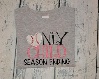 Only Child Season Ending Baseball - Big Sister Shirt