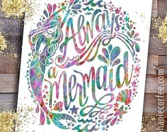 Always A Mermaid - PRINT inspiration, hand lettering, feminine art, calligraphy, swimmer, swimming, pool, water, ocean, swim team