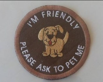 Brown Embroidered Sew On Patch - I'm Friendly Please Ask To Pet Me