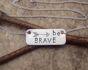 Be Brave necklace - Encouragement jewelry - Hand stamped, sterling silver necklace - Inspirational jewelry - Photo NOT actual size