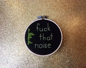 "Fuck That Noise - 4"" Hand Embroidered Hoop Art - Vulgar"