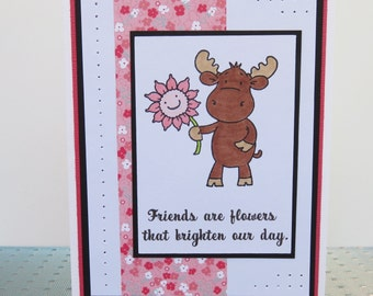 Hand made greeting card, Moose greeting card, rose pink, friends are flowers
