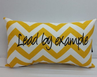 RTS Inspirational, small decorative throw pillow, Lead by example, famous quotes, zig zag yellow and white