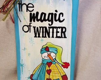 Snowman Hand Painted magic of winter wooden sign