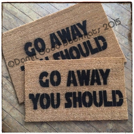 Go away you should doormat geek stuff fan art by damngooddoormats - Geeky doormats ...
