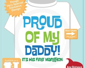 Proud of my Daddy, It's his first marathon tee shirt or Onesie for boys. (09172015b)