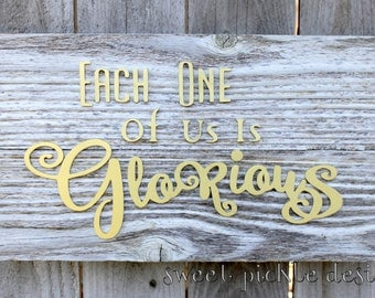 GLORIOUS Reclaimed Wood Sign