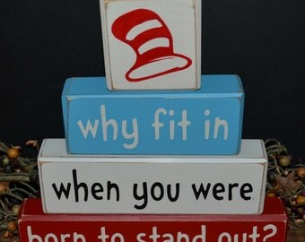 Dr. Seuss Why fit in when you were born to stand out primitive wood blocks sign