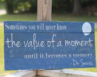 dr seuss quote, dr seuss wall art, dr seuss, value of a moment, nursery sign, nursery decor, rustic wall art, nursery wall art,