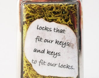 Locks to Fit Our Keys and Keys to Fit Our Locks, Richard Bach Quote, Terrarium Locket Necklace, Mini Curio Display, Natural World LK26