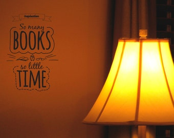 Inspiration so many books so little time - Inspirational vinyl wall art quote