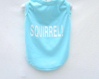 Dog T Shirt Squirrel! Blue UP