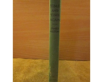Time and Time Again by James Hilton – An Atlantic Monthly Press Book – Vintage Hardcover Book