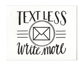 Text Less. Write More. - Letterpress Postcard