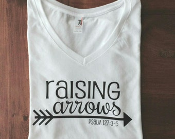 Raising Arrows, Psalm 127, shirt