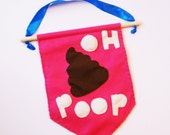 Oh Poop Pink Mini Banner Flag Decoration Home Fun Novelty Gift Poo Felt Art Weird Wall Hanging