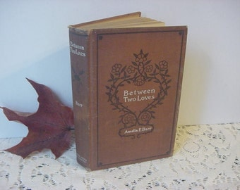 Antique 1889 Between Two Loves Amelia Barr Victorian Romance Drama Book