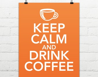 Keep Calm and Drink Coffee - Instant Digital Download