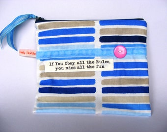 Obey all the rules and miss all the fun. Katharine Hepburn quote purse