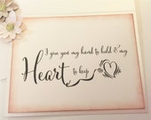 Wedding Love Card, Bride or Groom Vintage Inspired Notecard, Engagement Card... I give you my hand to hold and my heart to keep
