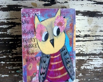 Owl, she saw beauty everywhere, ACEO  Reproduction Mounted On Wood Block by Sunshine Girl Designs (2.5 x 3.5 Inches Print)