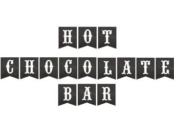 Hot chocolate bar, hot chocolate banner, hot chocolate printable, hot chocolate printable cup sleeves, hot chocolate printable party kit.