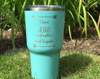 "Custom ""Jesus and Tequila"" RTIC, YETI vacuum insulated tumbler, powder coated and laser engraved/etched"