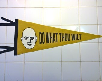 666 - CROWLEY – Do WHaT THoU WILT pennant limited to an edition of 33