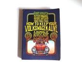 How to Keep Your Volkswagen Alive - 19th edition - John Muir - Volkswagen Fix-it Manual - VW Beetle Interest - Automotive