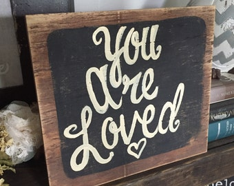 10x10 sign - you are loved wooden sign  - hand painted distressed wooden sign