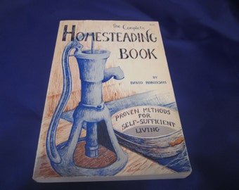 The Complete Homesteading Book by David Robinson