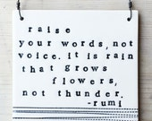 porcelain hanging wall tile stamped text raise your words, not voice. it is rain that grows flowers, not thunder. -rumi
