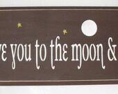 Wooden Sign I love you to the moon and back Inspirational Sign You Pick Colors