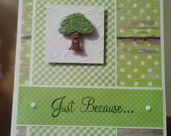 Just Because Greeting Card Tree Hugger Embellishment