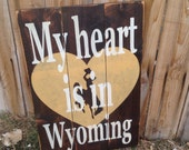 My heart is in Wyoming Hand Painted Sign, University of Wyoming love, State of Wyoming Pride, Home Decor Wyoming Love.